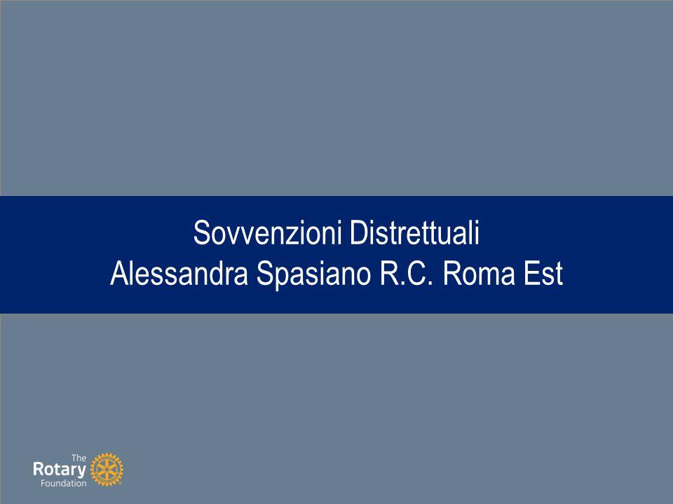 Sovvenzioni Distrettuali Alessandra SpasianoR.C. Roma Est