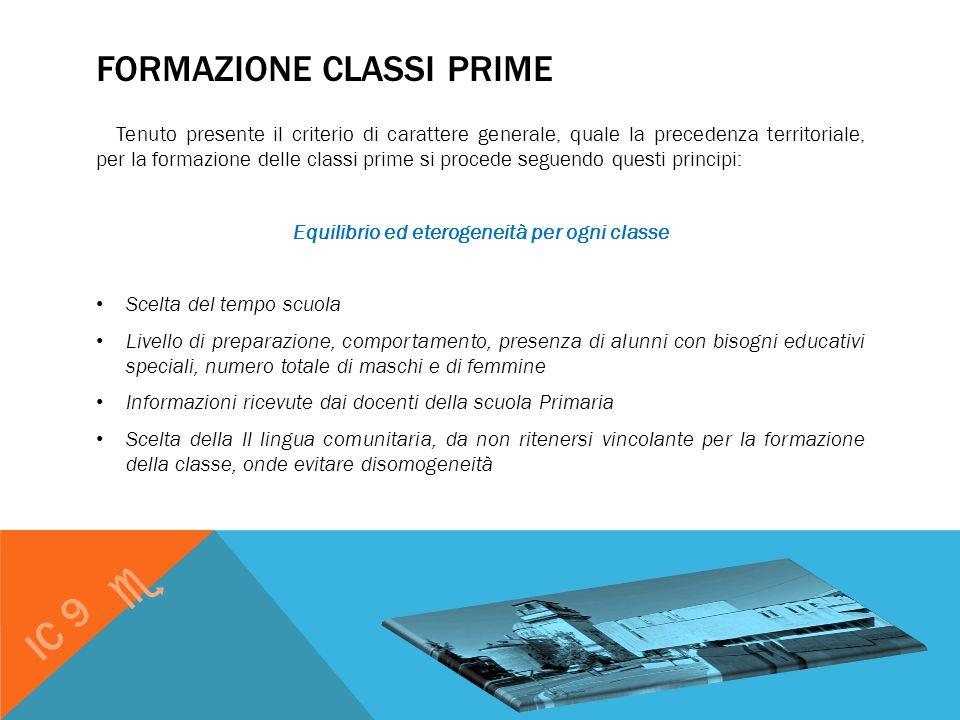 FORMAZIONE CLASSI PRIME Tenuto presente il criterio di carattere generale, quale la precedenza territoriale, per la formazione delle classi prime si p