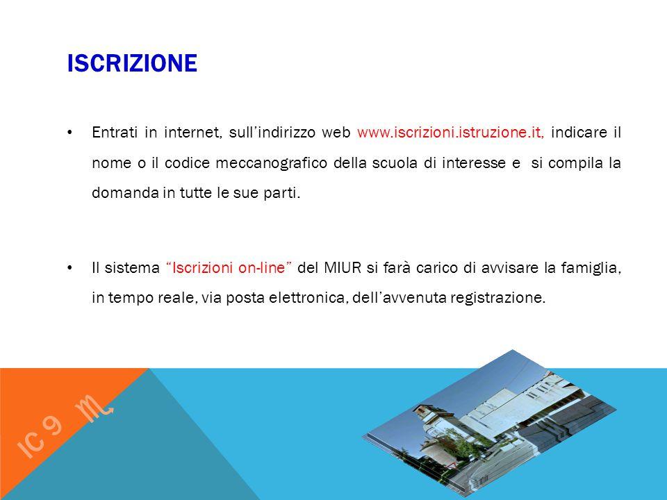 ISCRIZIONE Entrati in internet, sull'indirizzo web www.iscrizioni.istruzione.it, indicare il nome o il codice meccanografico della scuola di interesse