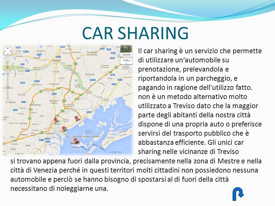 CAR SHARING Il car sharing è un servizio che permette di utilizzare un'automobile su prenotazione, prelevandola e riportandola in un parcheggio, e pag