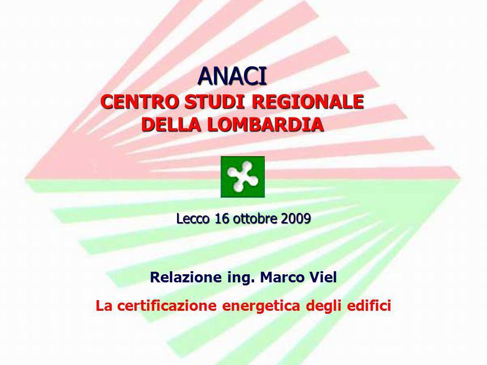 ANACI CENTRO STUDI REGIONALE DELLA LOMBARDIA Lecco 16 ottobre 2009 Relazione ing.
