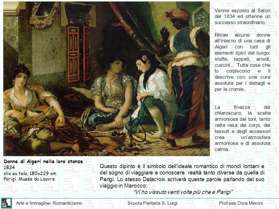 Arte e Immagine: RomanticismoScuola Paritaria S. LuigiProf.ssa Dora Meroni Ritrae alcune donne all'interno di una casa di Algeri con tutti gli element