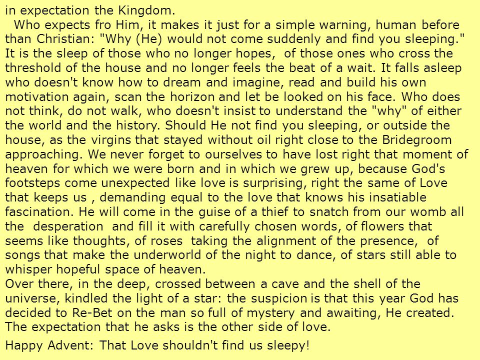 in expectation the Kingdom. Who expects fro Him, it makes it just for a simple warning, human before than Christian: