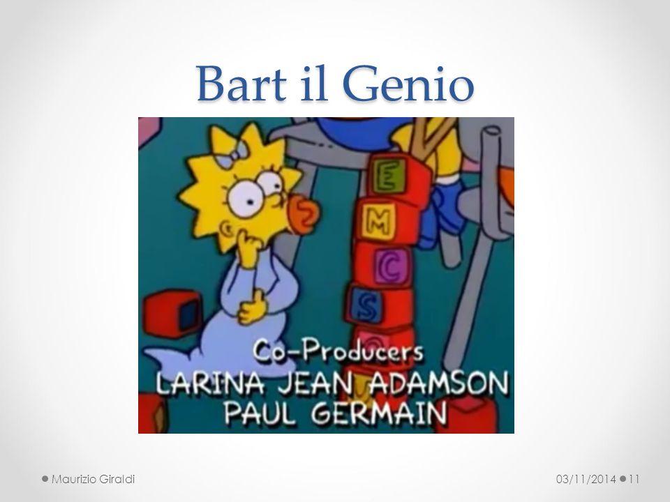 Bart il Genio 03/11/2014Maurizio Giraldi11