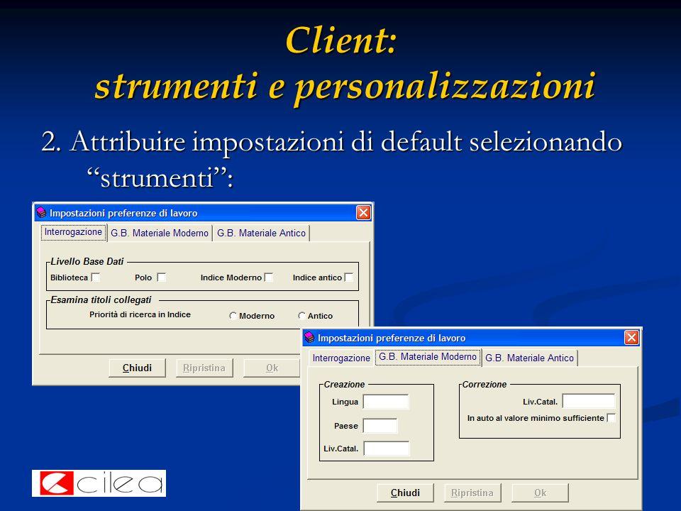 14 Client: strumenti e personalizzazioni 2.