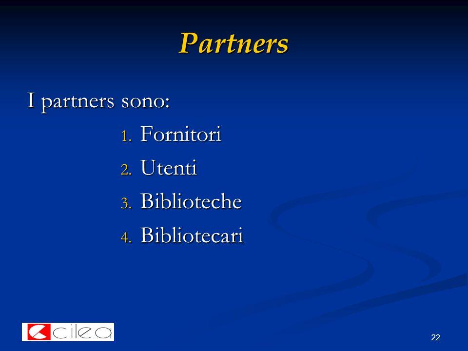 22 Partners I partners sono: 1. Fornitori 2. Utenti 3. Biblioteche 4. Bibliotecari