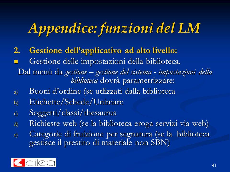 41 Appendice: funzioni del LM 2.Gestione dell'applicativo ad alto livello: Gestione delle impostazioni della biblioteca.