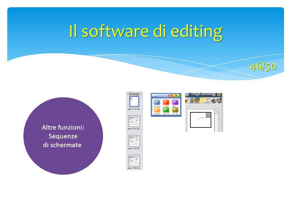 Altre funzioni: Sequenze di schermate Il software di editing 46/50