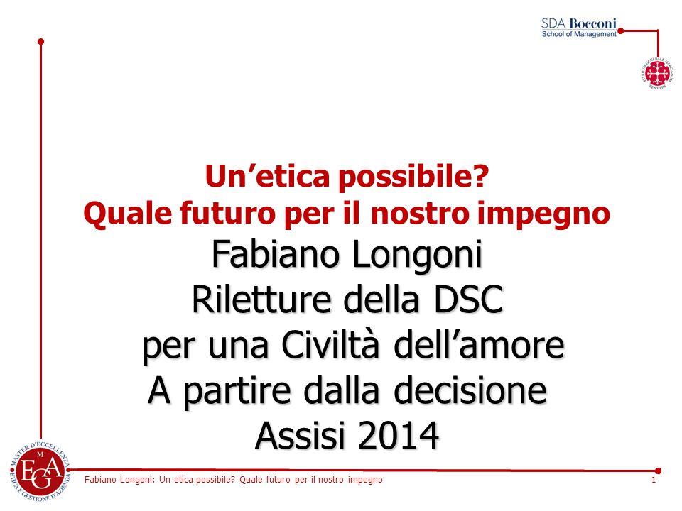 Fabiano Longoni: Un etica possibile? Quale futuro per il nostro impegno1 Un'etica possibile? Quale futuro per il nostro impegno Fabiano Longoni Rilett