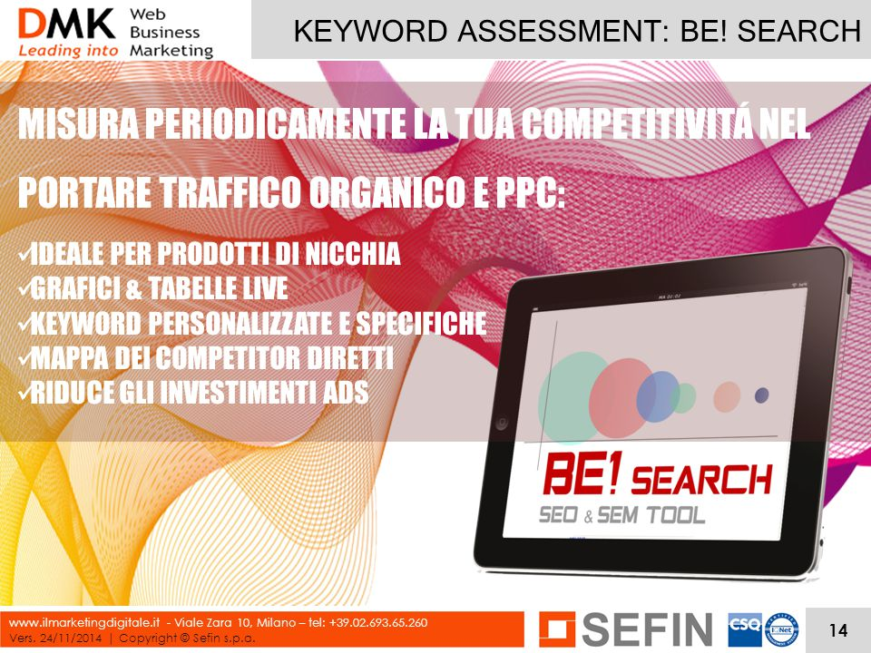 KEYWORD ASSESSMENT: BE. SEARCH Vers. 24/11/2014 | Copyright © Sefin s.p.a.