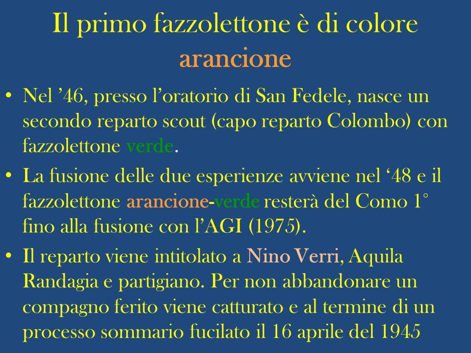 Il primo fazzolettone è di colore arancione Nel '46, presso l'oratorio di San Fedele, nasce un secondo reparto scout (capo reparto Colombo) con fazzolettone verde.