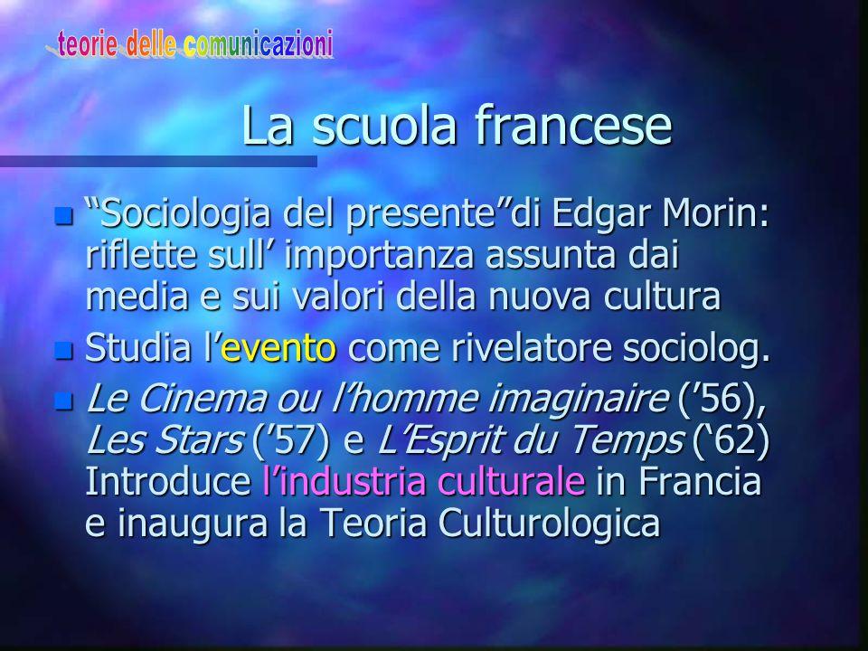 "La scuola francese La scuola francese n CECMAS Centre d'Etudes des Commun. de masse (creato da Friedmann 1960) n Analisi dei ""rapporti fra la società"