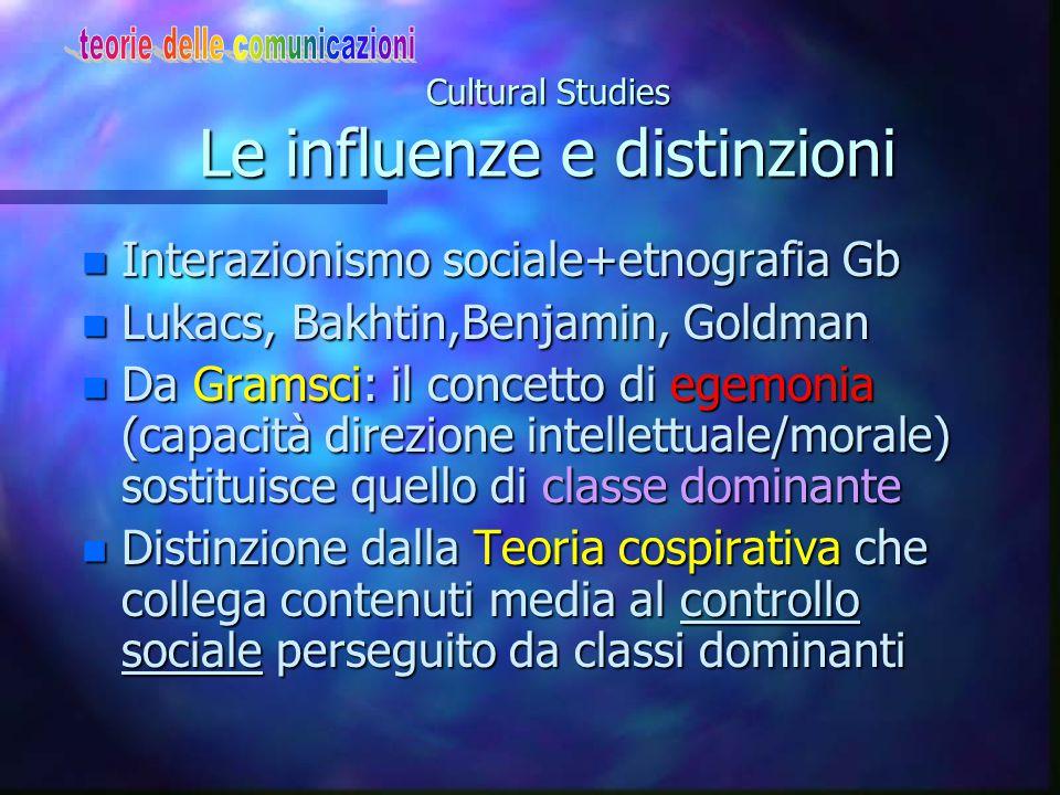 Cultural Studies Le applicazioni n Studi sulla produzione dei media n Studi sul consumo comunicaz.