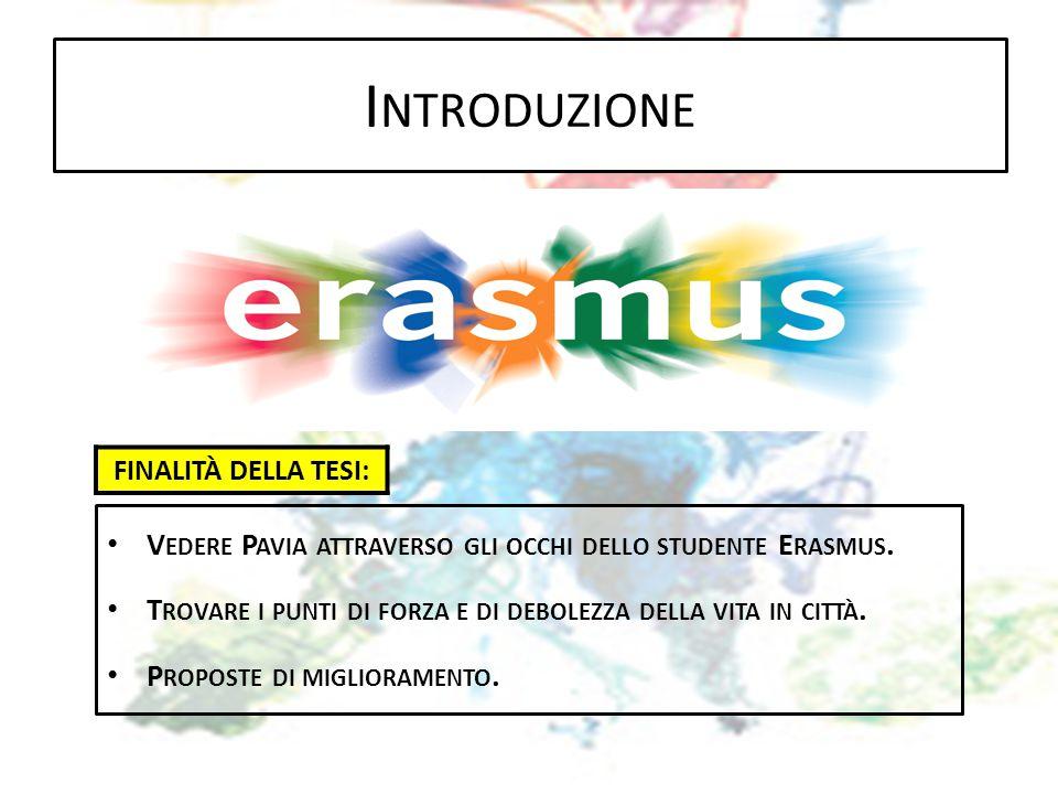 COME VEDE PAVIA UNO STUDENTE ERASMUS.H OW DO YOU SEE ME .