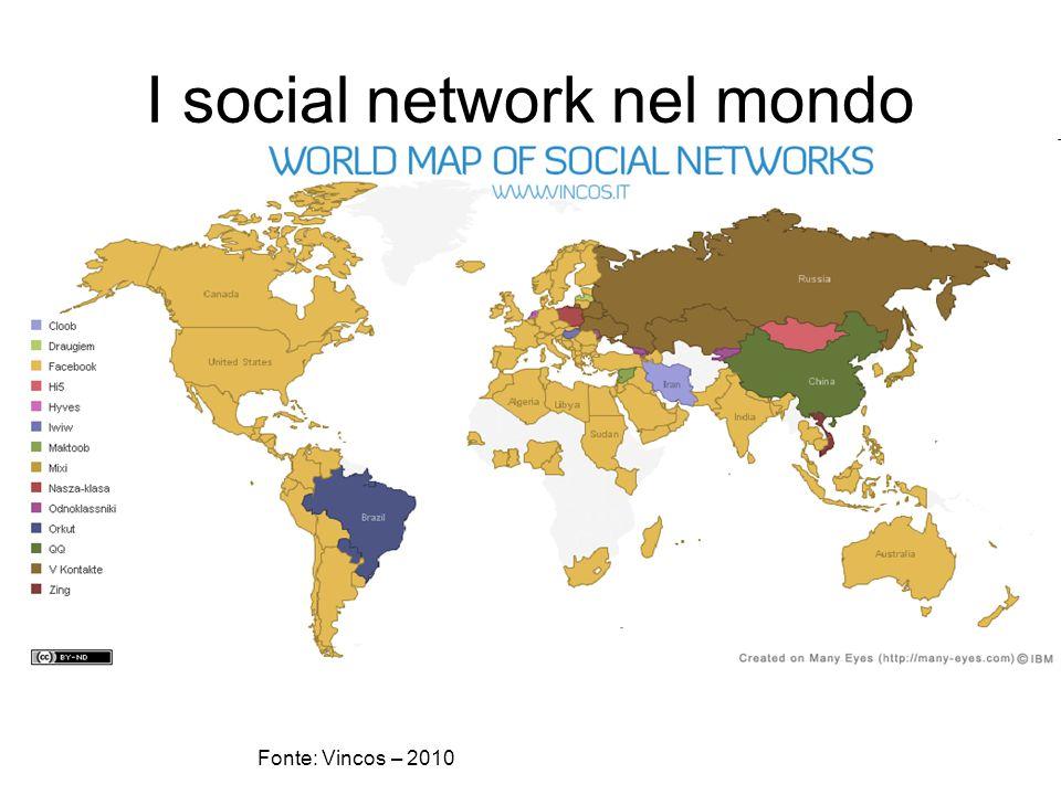 I social network nel mondo Fonte: Vincos – 2010