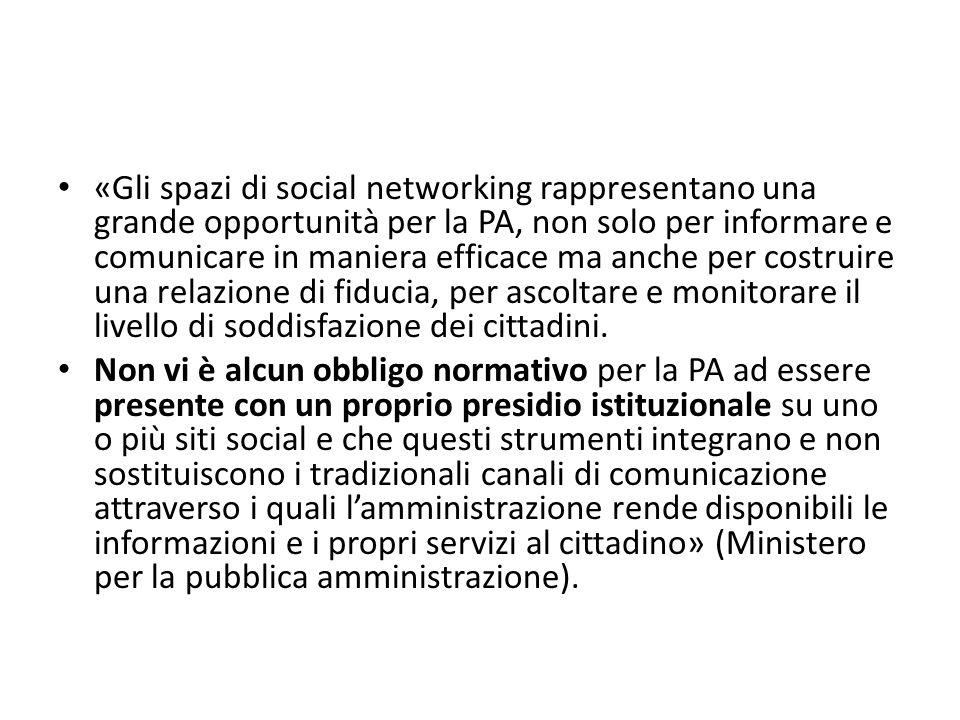 «Gli spazi di social networking rappresentano una grande opportunità per la PA, non solo per informare e comunicare in maniera efficace ma anche per c