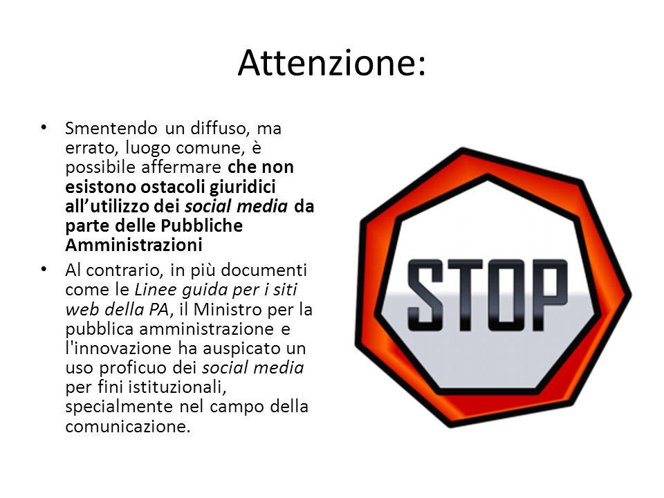 Attenzione: Smentendo un diffuso, ma errato, luogo comune, è possibile affermare che non esistono ostacoli giuridici all'utilizzo dei social media da