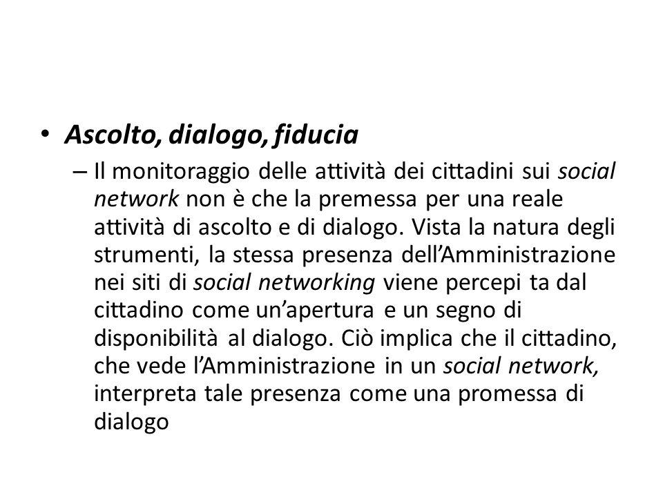 Ascolto, dialogo, fiducia – Il monitoraggio delle attività dei cittadini sui social network non è che la premessa per una reale attività di ascolto e