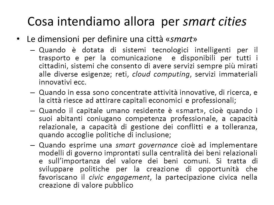 Cosa intendiamo allora per smart cities Le dimensioni per definire una città «smart» – Quando è dotata di sistemi tecnologici intelligenti per il tras