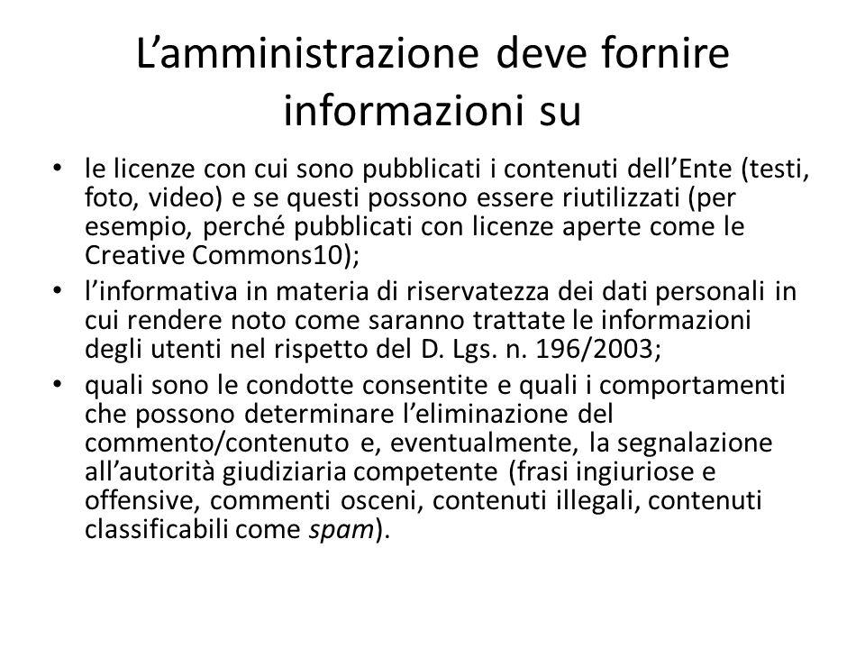 L'amministrazione deve fornire informazioni su le licenze con cui sono pubblicati i contenuti dell'Ente (testi, foto, video) e se questi possono esser
