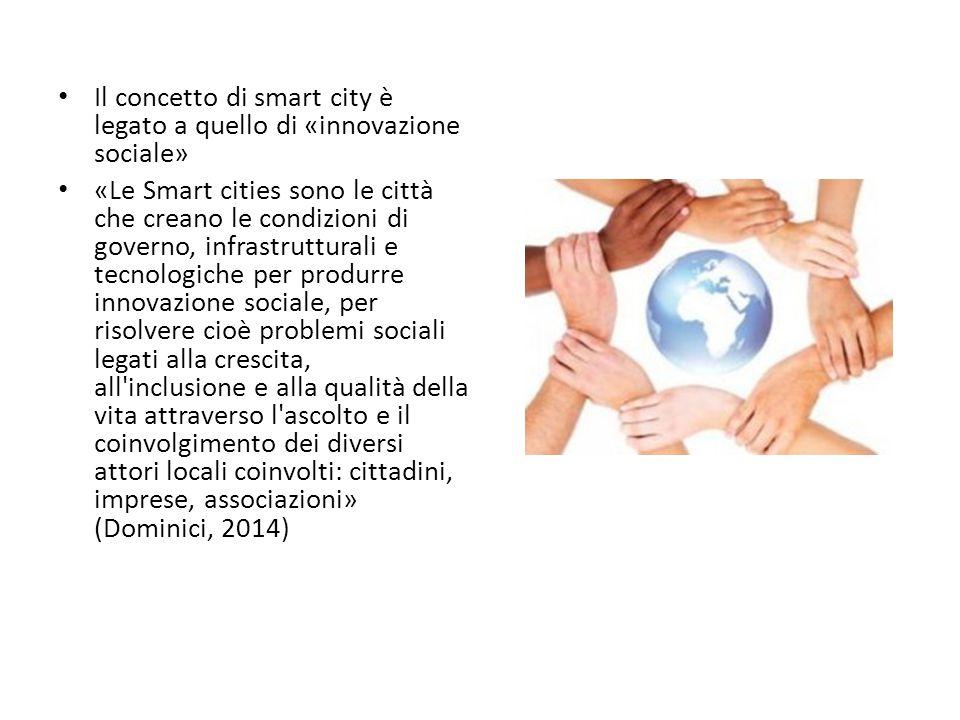 Il concetto di smart city è legato a quello di «innovazione sociale» «Le Smart cities sono le città che creano le condizioni di governo, infrastruttur
