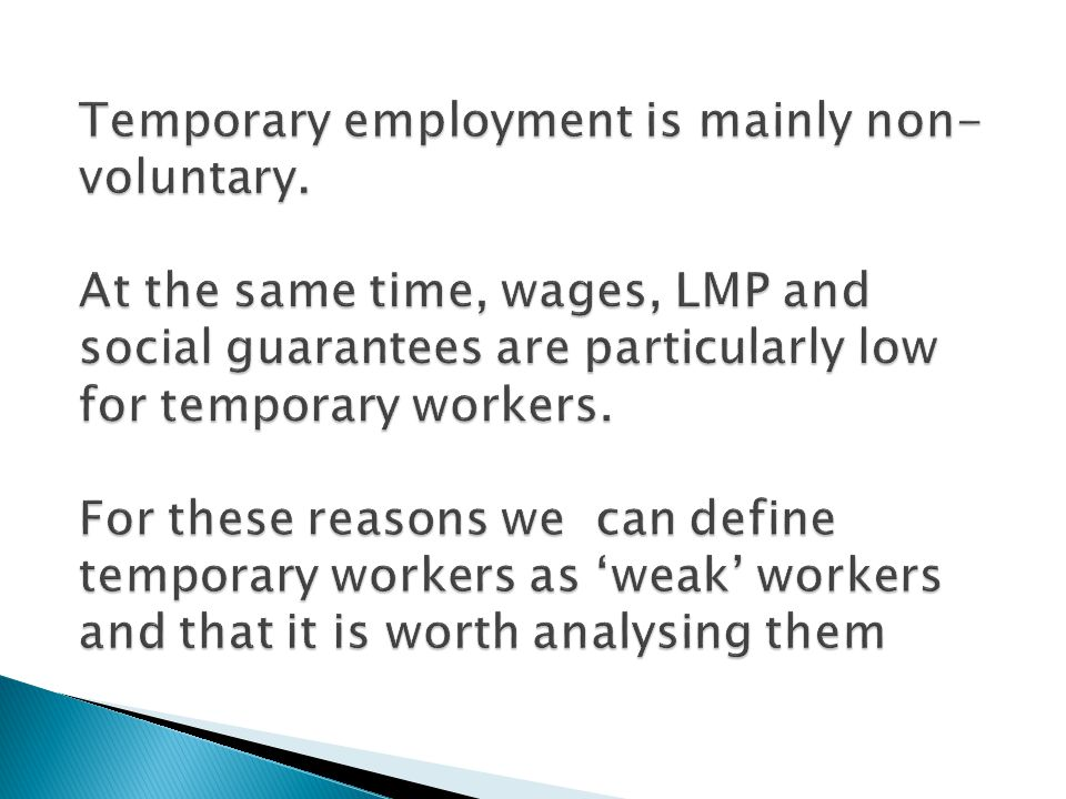 Temporary employment is mainly non- voluntary.