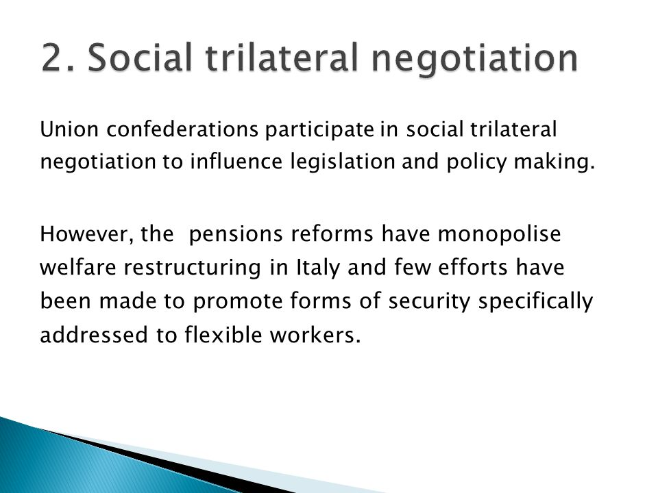 Union confederations participate in social trilateral negotiation to influence legislation and policy making.