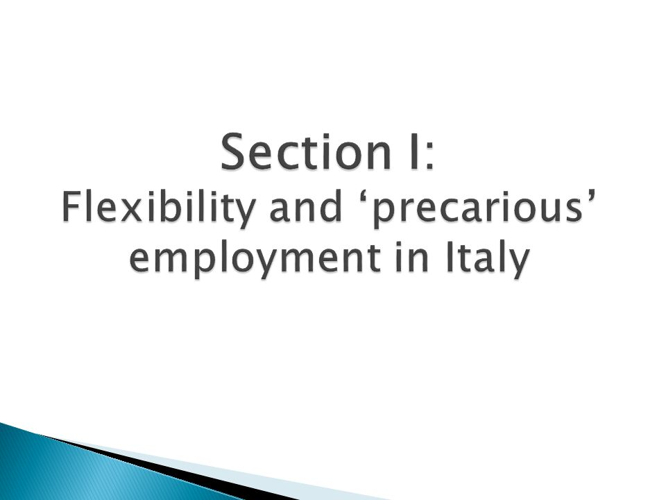 The level of temporary employment in Italy is not higher than in many other EU countries But the social perception is more dramatic because of low level public protection