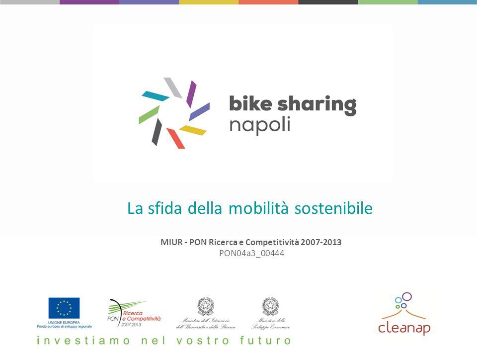 MIUR - PON Ricerca e Competitività 2007-2013 PON04a3_00444 La sfida della mobilità sostenibile