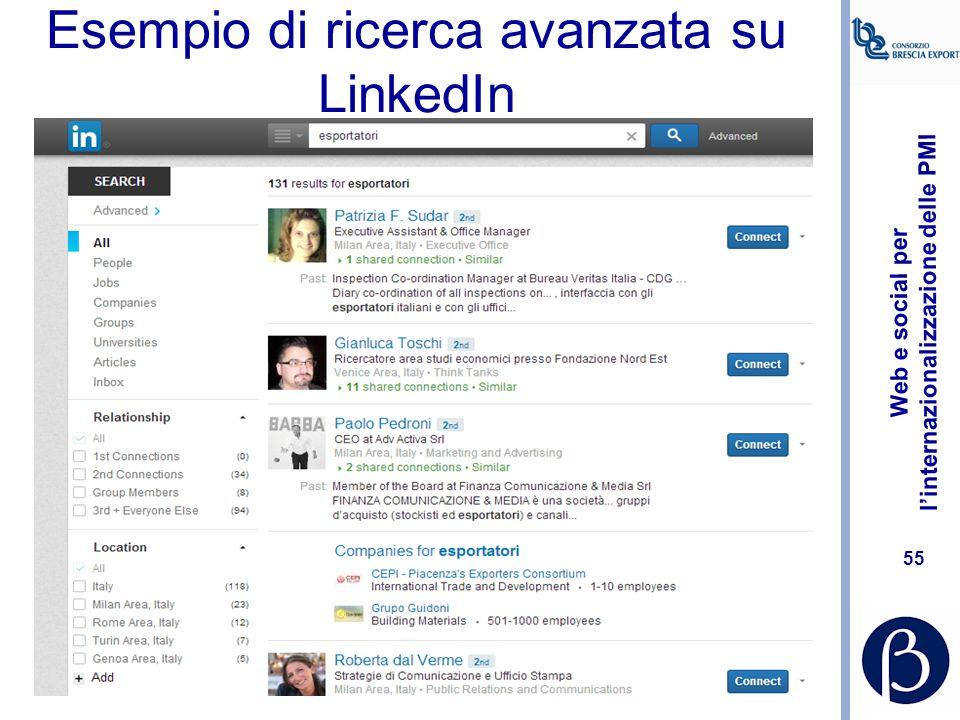 Web e social per l'internazionalizzazione delle PMI 54 LinkedIn e le sue funzioni Identificare e mantenere un network di contatti utili per raccoglier
