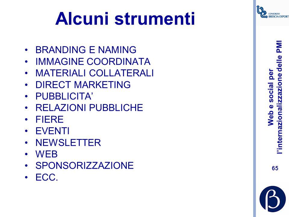 Web e social per l'internazionalizzazione delle PMI 64 Scaletta del piano di comunicazione 1.INFO & AUDIT: LA MISSIONE, I VALORI, LE PAROLE CHIAVE, L'