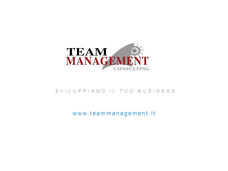 www.teammanagement.it SVILUPPIAMO IL TUO BUSINESS