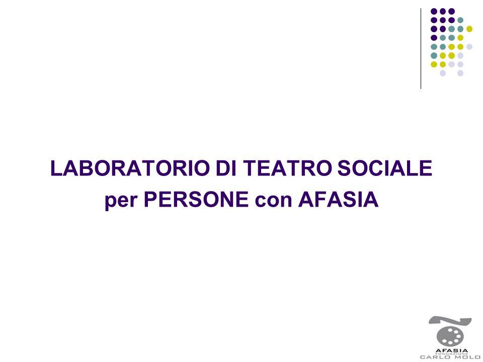 LABORATORIO DI TEATRO SOCIALE per PERSONE con AFASIA