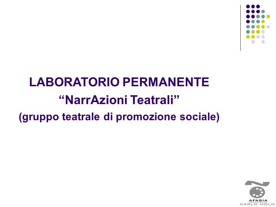 """LABORATORIO PERMANENTE """"NarrAzioni Teatrali"""" (gruppo teatrale di promozione sociale)"""