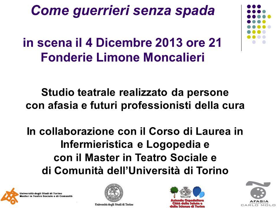 Studio teatrale realizzato da persone con afasia e futuri professionisti della cura In collaborazione con il Corso di Laurea in Infermieristica e Logo