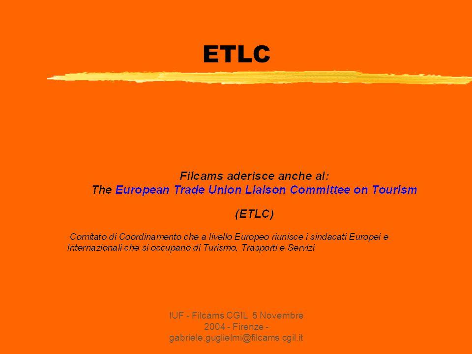 IUF - Filcams CGIL 5 Novembre 2004 - Firenze - gabriele.guglielmi@filcams.cgil.it ETLC