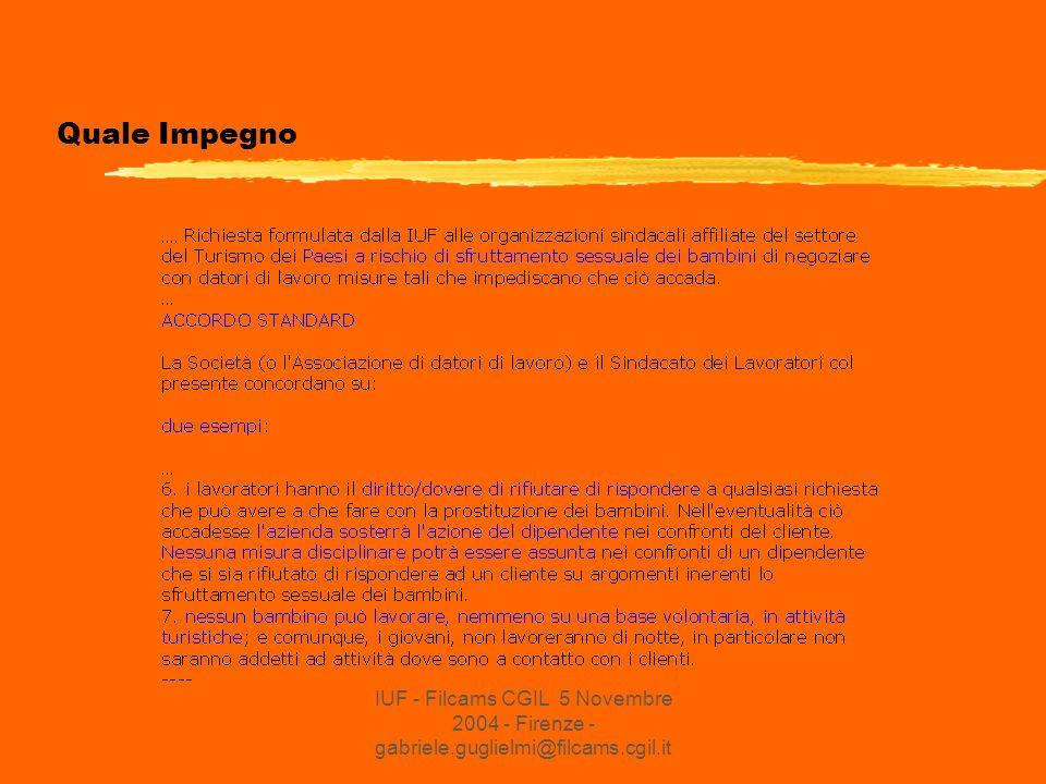 IUF - Filcams CGIL 5 Novembre 2004 - Firenze - gabriele.guglielmi@filcams.cgil.it Quale Impegno