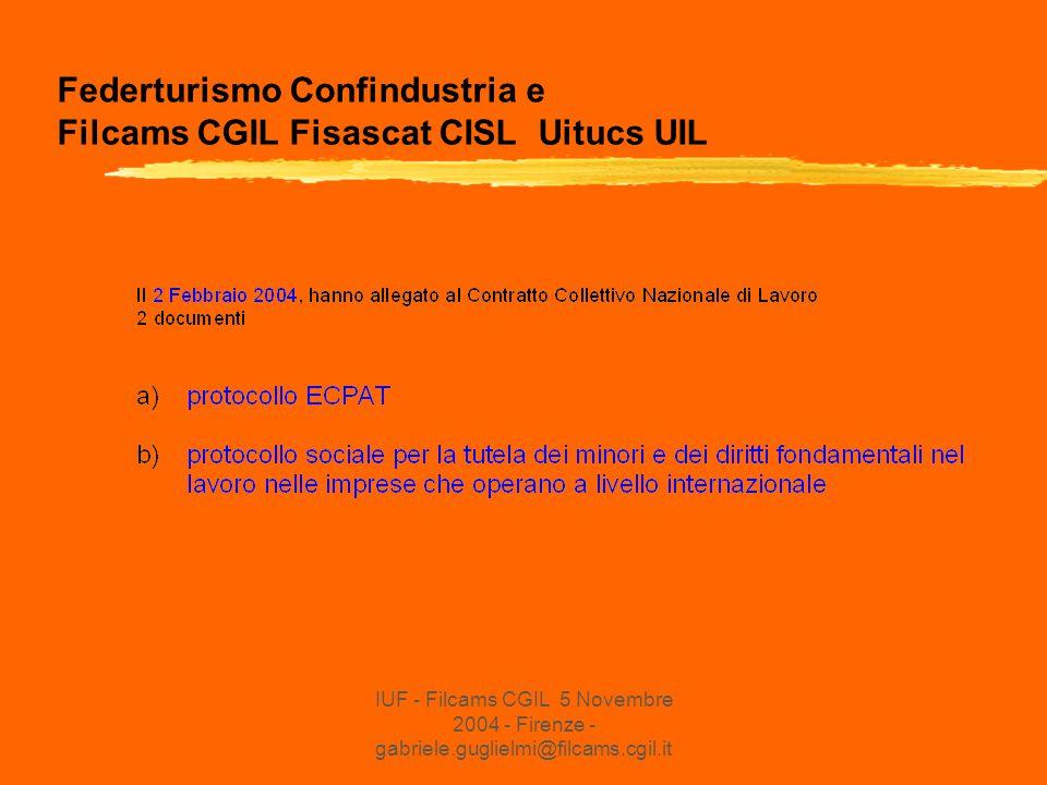 IUF - Filcams CGIL 5 Novembre 2004 - Firenze - gabriele.guglielmi@filcams.cgil.it Federturismo Confindustria e Filcams CGIL Fisascat CISL Uitucs UIL