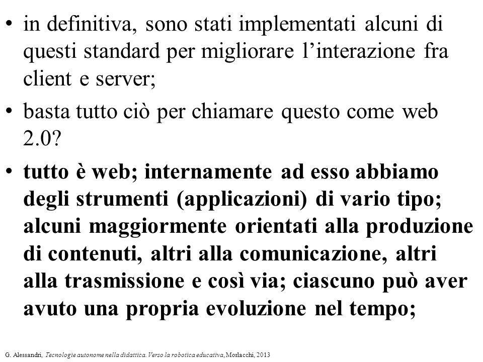 in definitiva, sono stati implementati alcuni di questi standard per migliorare l'interazione fra client e server; basta tutto ciò per chiamare questo