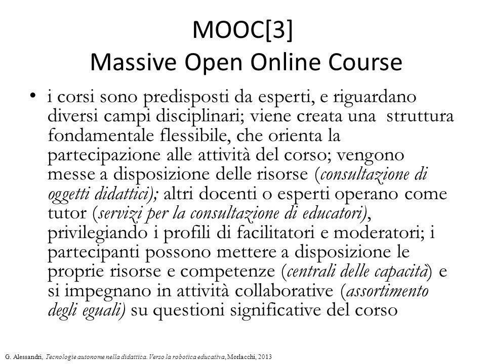 MOOC[3] Massive Open Online Course i corsi sono predisposti da esperti, e riguardano diversi campi disciplinari; viene creata una struttura fondamenta