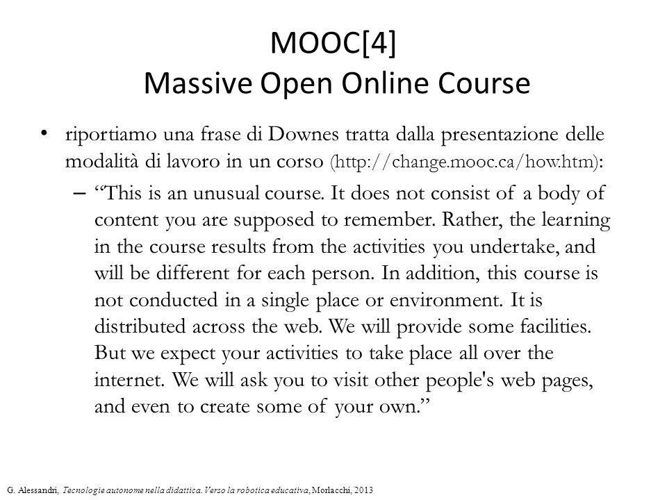 MOOC[4] Massive Open Online Course riportiamo una frase di Downes tratta dalla presentazione delle modalità di lavoro in un corso (http://change.mooc.