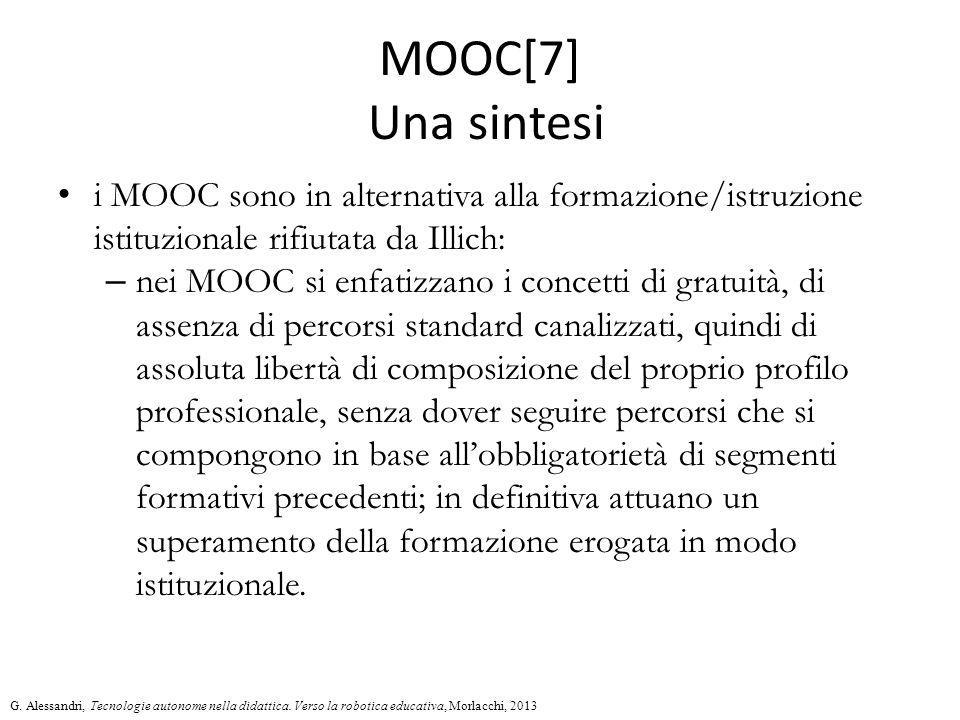 MOOC[7] Una sintesi i MOOC sono in alternativa alla formazione/istruzione istituzionale rifiutata da Illich: – nei MOOC si enfatizzano i concetti di g