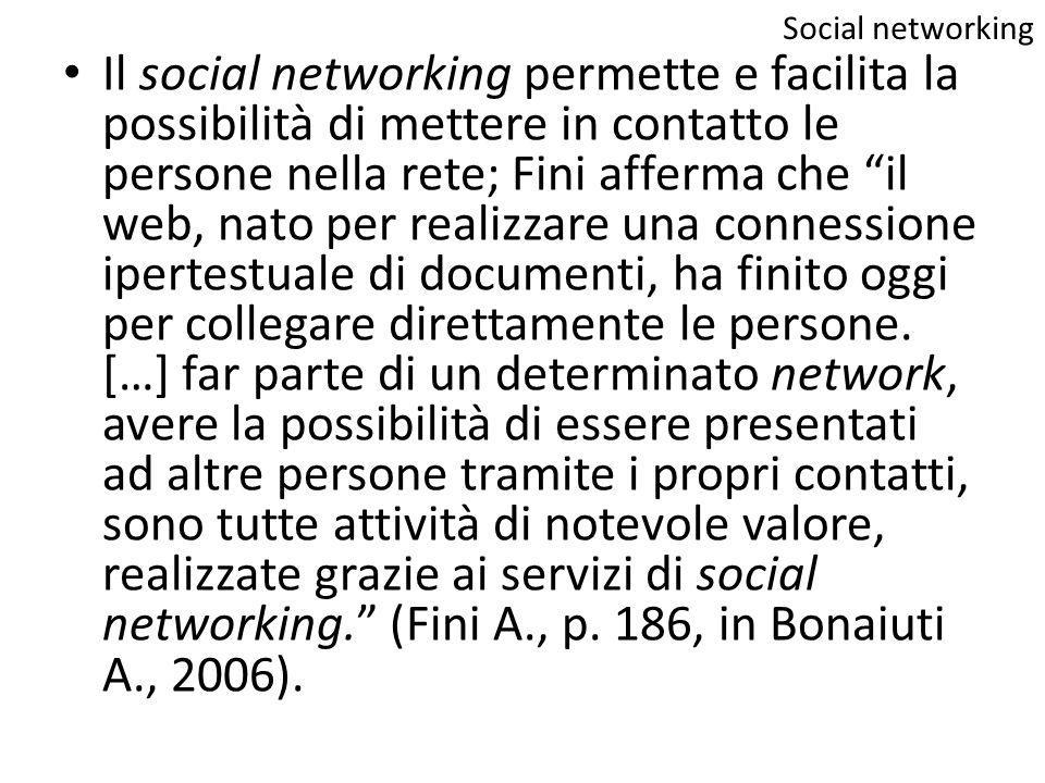"""Il social networking permette e facilita la possibilità di mettere in contatto le persone nella rete; Fini afferma che """"il web, nato per realizzare un"""