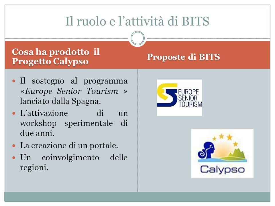 Cosa ha prodotto il Progetto Calypso Proposte di BITS Il sostegno al programma «Europe Senior Tourism » lanciato dalla Spagna.