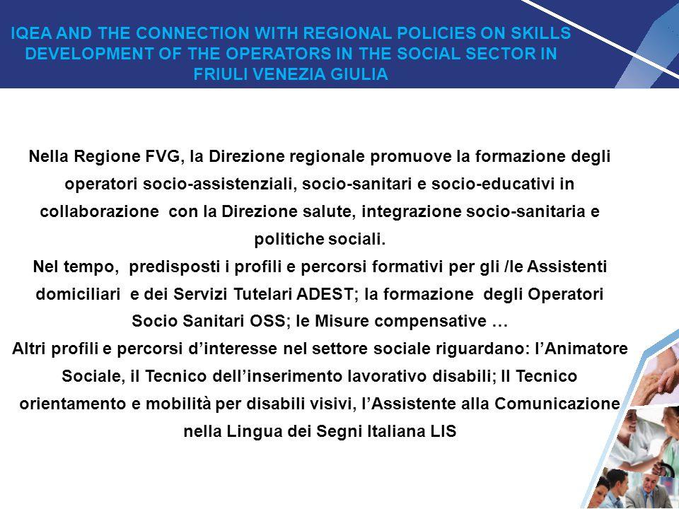 2 Nella Regione FVG, la Direzione regionale promuove la formazione degli operatori socio-assistenziali, socio-sanitari e socio-educativi in collaboraz