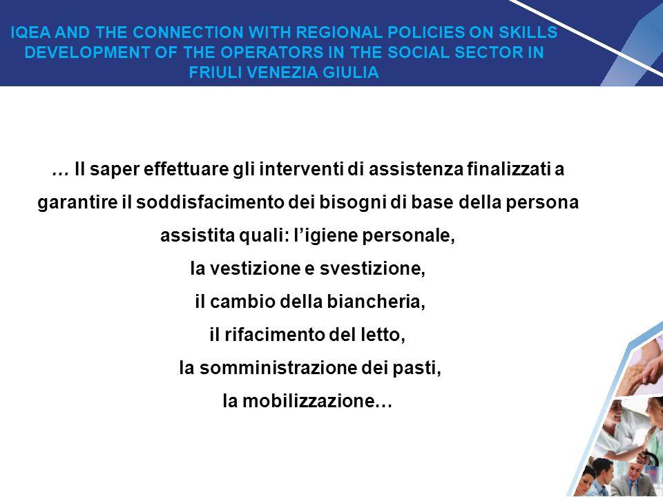 8 … Il saper effettuare gli interventi di assistenza finalizzati a garantire il soddisfacimento dei bisogni di base della persona assistita quali: l'i
