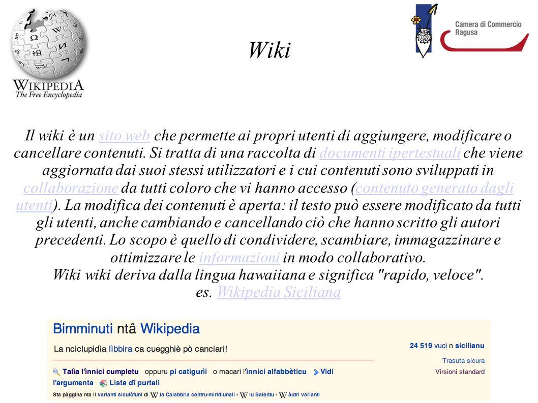 Wiki Il wiki è un sito web che permette ai propri utenti di aggiungere, modificare o cancellare contenuti. Si tratta di una raccolta di documenti iper