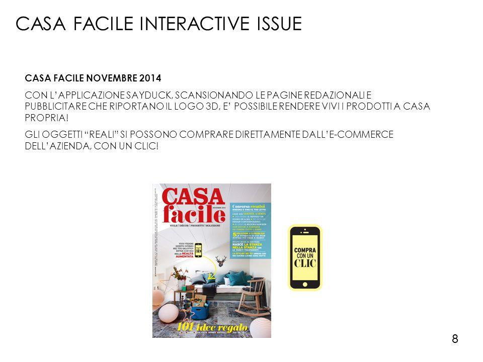 CASA FACILE INTERACTIVE ISSUE 8 CASA FACILE NOVEMBRE 2014 CON L'APPLICAZIONE SAYDUCK, SCANSIONANDO LE PAGINE REDAZIONALI E PUBBLICITARE CHE RIPORTANO