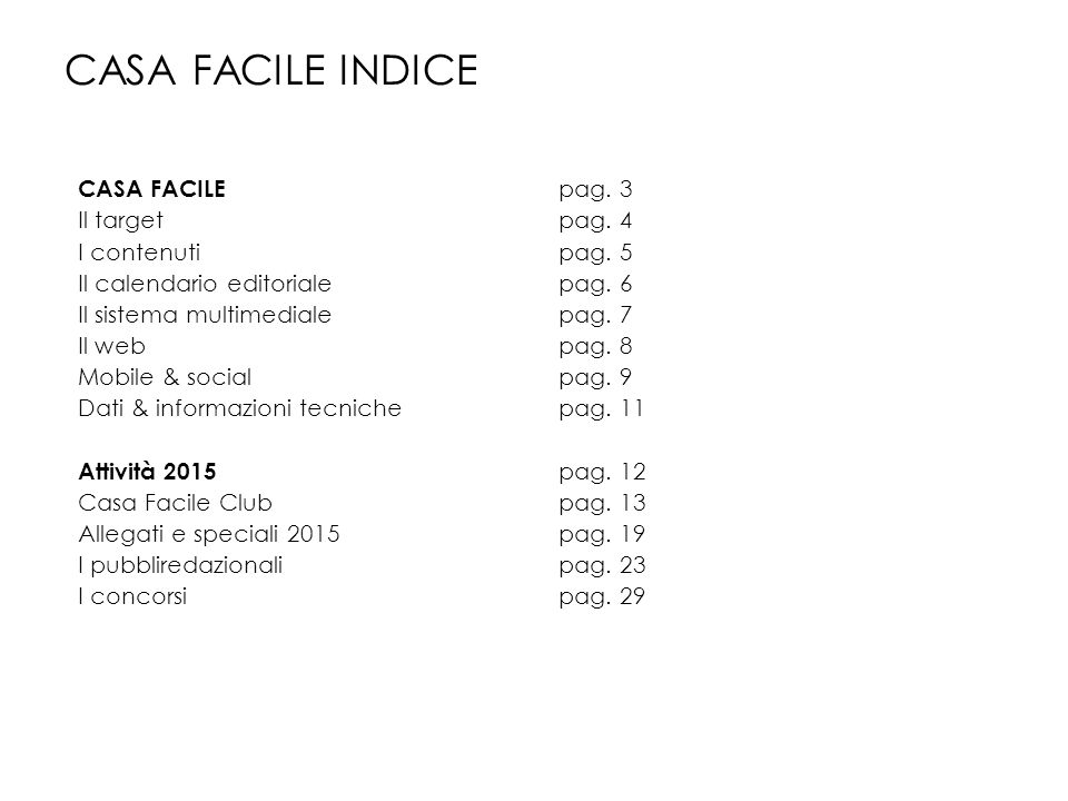 CASA FACILE INDICE CASA FACILE pag.3 Il target pag.