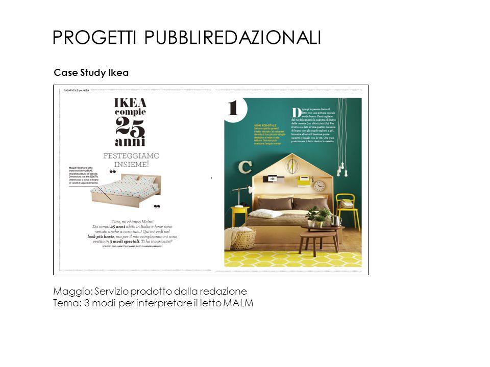 Maggio: Servizio prodotto dalla redazione Tema: 3 modi per interpretare il letto MALM PROGETTI PUBBLIREDAZIONALI Case Study Ikea